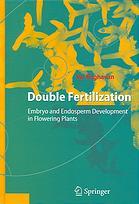 Double fertilization : embryo and endosperm development in flowering plants
