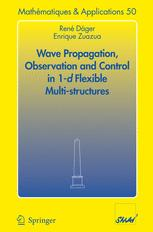 Wave Progagation, Observation and Control in 1-d Flexible Multi-Structures