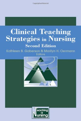 Clinical Teaching Strategies for Nursing: Second Edition (Springer Series on the Teaching of Nursing)
