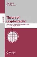Theory of Cryptography: Third Theory of Cryptography Conference, TCC 2006, New York, NY, USA, March 4-7, 2006. Proceedings