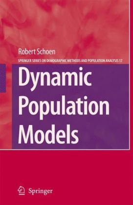 Dynamic Population Models (The Springer Series on Demographic Methods and Population Analysis)