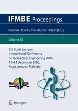 3rd Kuala Lumpur International Conference on Biomedical Engineering 2006: Biomed 2006, 11 – 14 December 2006 Kuala Lumpur, Malaysia