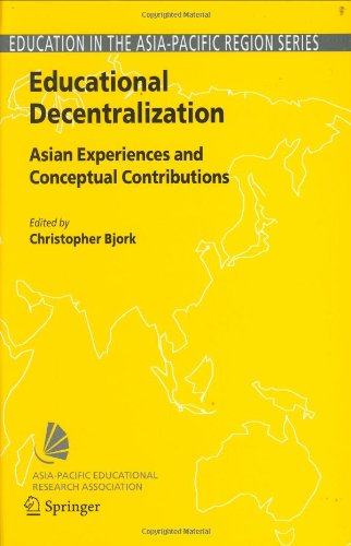 Educational Decentralization (Education in the Asia-Pacific Region: Issues, Concerns and Prospects)