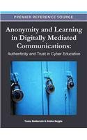 Anonymity and Learning in Digitally Mediated Communications: Authenticity and Trust in Cyber Communication