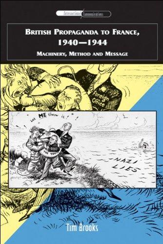 British Propaganda to France, 1940-1944 (International Communications)