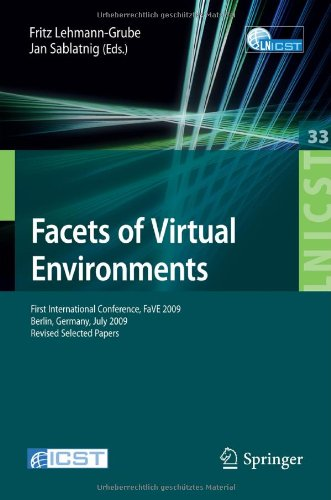 Facets of Virtual Environments: First International Conference, FaVE 2009, Berlin, Germany, July 27-29, 2009, Revised Selected Papers (Lecture Notes o