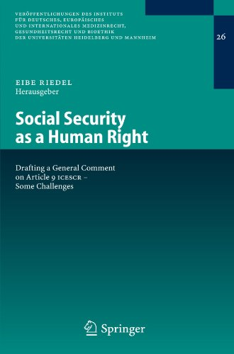 Social Security as a Human Right: Drafting a General Comment on Article 9 ICESCR - Some Challenges (Veröffentlichungen des Instituts für Deutsches, Eu