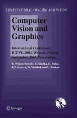 Computer Vision and Graphics: International Conference, ICCVG 2004, Warsaw, Poland, September 2004, Proceedings
