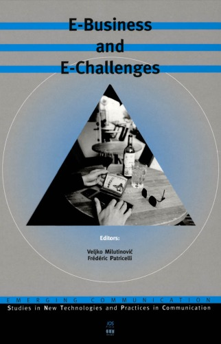 E-Business and E-Challenges (Emerging Communication:Studies in New Technologies and Practices in Communication, 4)