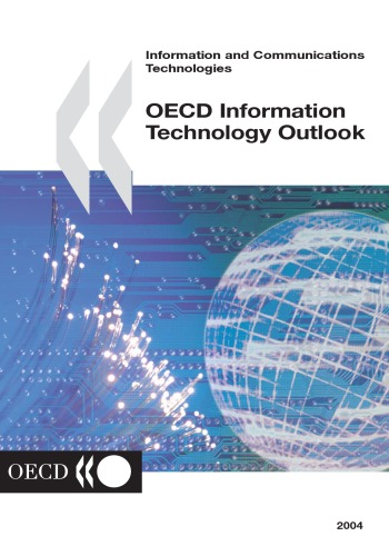 Oecd Information Technology Outlook 2004 (Information and Communications Technologies)