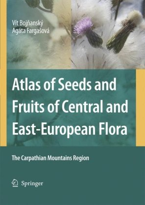 Atlas of Seeds and Fruits of Central and East-European Flora: The Carpathian Mountains Region