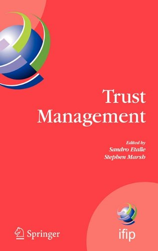 Trust Management: Proceedings of IFIPTM 2007: Joint iTrust and PST Conferences on Privacy, Trust Management and Security (IFIP International Federatio
