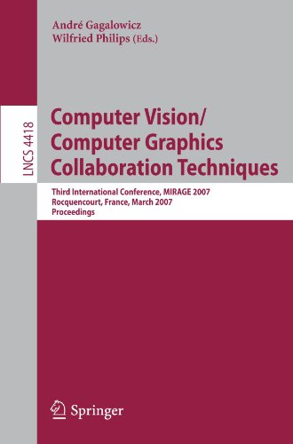 Computer Vision/Computer Graphics Collaboration Techniques: Third International Conference, Mirage 2007, Rocquencourt, France, March 28-30, 2007: Proc