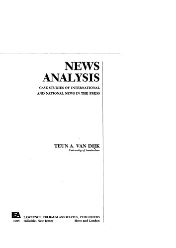 News Analysis: Case Studies of international and National News in the Press (Routledge Communication Series)
