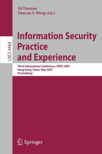 Information Security Practice and Experience: Third International Conference, ISPEC 2007, Hong Kong, China, May 7-9, 2007. Proceedings