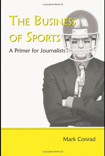 The Business of Sports: A Primer for Journalists (Leas Communication Series)