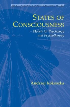 States of Consciousness: Models for Psychology and Psychotherapy (Emotions, Personality, and Psychotherapy)