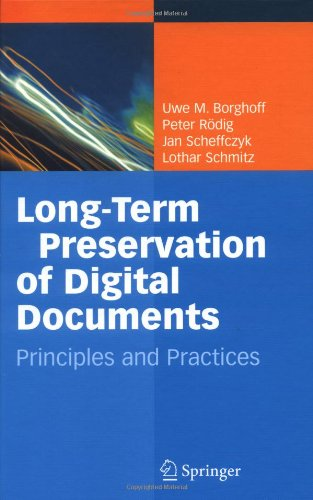 Long Term Preservation of Digital Documnets: Principles and Practices