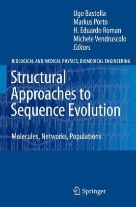 Structural Approaches to Sequence Evolution: Molecules, Networks, Populations (Biological and Medical Physics, Biomedical Engineering)