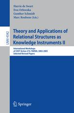 Theory and Applications of Relational Structures as Knowledge Instruments II: International Workshops of COST Action 274, TARSKI, 2002-2005, Selected