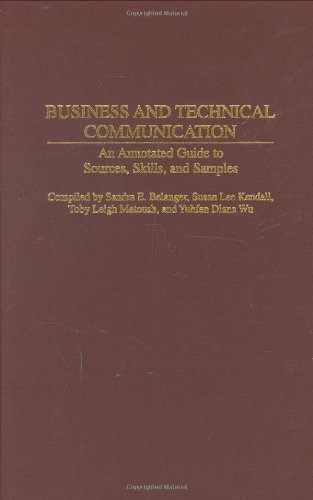 Business and technical communication: an annotated guide to sources, skills, and samples