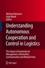 Understanding Autonomous Cooperation and Control in Logistics: The Impact of Autonomy on Management, Information, Communication and Material Flow