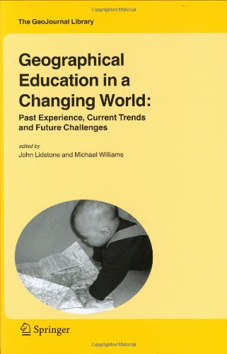 Geographical Education in a Changing World: Past Experience, Current Trends and Future Challenges (GeoJournal Library)
