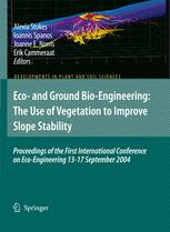 Eco-and Ground Bio-Engineering: The Use of Vegetation to Improve Slope Stability: Proceedings of the First International Conference on Eco-Engineering