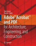 Adobe® Acrobat® and PDF for Architecture, Engineering, and Construction