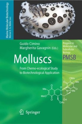 Molluscs: From Chemo-ecological Study to Biotechnological Application (Progress in Molecular and Subcellular Biology   Marine Molecular Biotechnology)