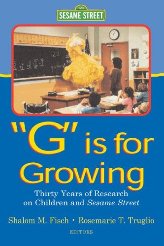 G Is for Growing: Thirty Years of Research on Children and sesame Street (Leas Communication Series)