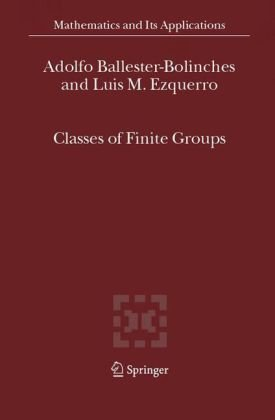 Classes of Finite Groups (Mathematics and Its Applications)
