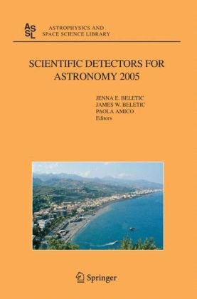 Scientific Detectors for Astronomy 2005: Explorers of the Photon Odyssey (2006)(en)(771s)