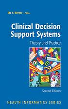 Clinical decision support systems : theory and practice