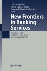 New Frontiers in Banking Services: Emerging Needs and Tailored Products for Untapped Markets