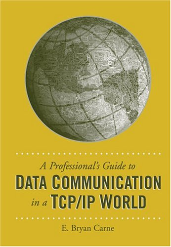 A Professionals Guide To Data Communication In a TCP IP World