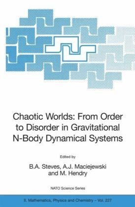 Chaotic Worlds: from Order to Disorder in Gravitational N-Body Dynamical Systems (NATO Science Series II: Mathematics, Physics and Chemistry)