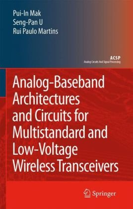 Analog-Baseband Architectures and Circuits for Multistandard and Low-Voltage Wireless Transceivers (Analog Circuits and Signal Processing)