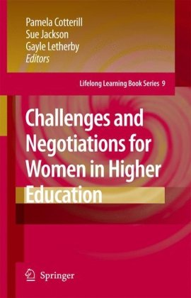 Challenges and Negotiations for Women in Higher Education (Lifelong Learning Book Series)q