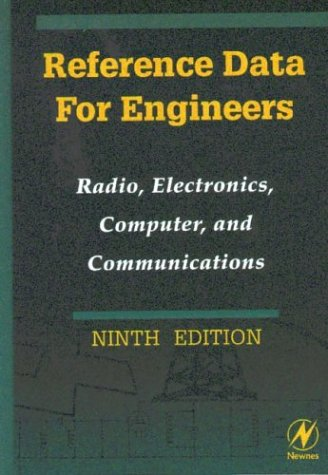 Reference Data for Engineers Radio, Electronics, Computer & Communications (Reference Data for Engineers)