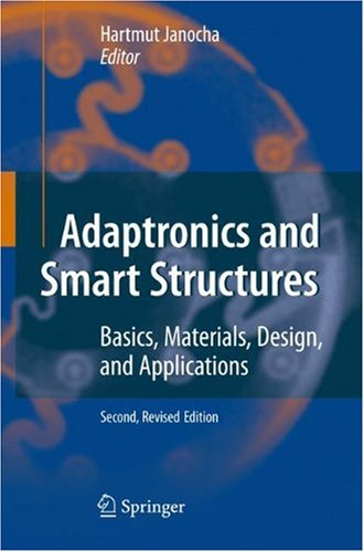 Adaptronics and Smart Structures: Basics, Materials, Design, and Applications, Second Edition