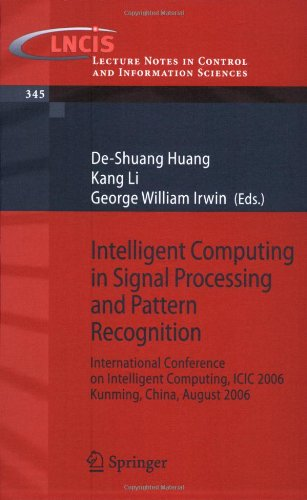 Intelligent Computing in Signal Processing and Pattern Recognition: International Conference on Intelligent Computing, ICIC 2006, Kunming, China,