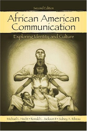 African American Communication: Exploring Identity and Culture (Volume in Leas Communication Series)