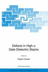 Defects in High-k Gate Dielectric Stacks: Nano-Electronic Semiconductor Devices