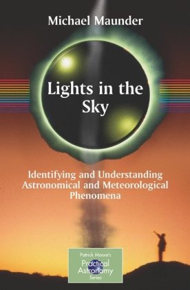 Lights in the Sky. Identifying and Understanding Astronomical, Meterorological Phenomena