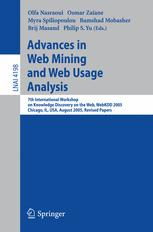 Advances in Web Mining and Web Usage Analysis: 7th International Workshop on Knowledge Discovery on the Web, WebKDD 2005, Chicago, IL, USA, August 21,