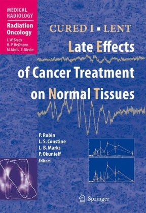 CURED I - LENT Late Effects of Cancer Treatment on Normal Tissues (Medical Radiology   Radiation Oncology)
