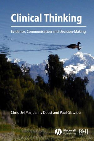 Clinical Thinking: Evidence, Communication and Decision-Making