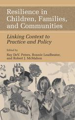 Resilience in Children, Families, and Communities: Linking Context to Practice and Policyq