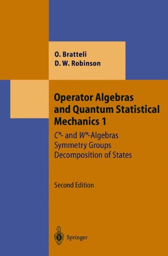 Operator Algebras and Quantum Statistical Mechanics 1: C*- and W*-Algebras. Symmetry Groups. Decomposition of States